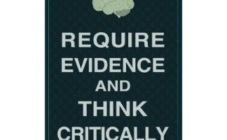 Require Evidence and Think Critically