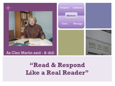 The images includes a photo of Cleo Martin, a mentor to the blog writer, along with one of her maxim's for composition instructors about to offer feedback to student writers: Read and Respond Like a Real Reader.